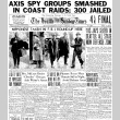 Axis Spy Groups Smashed in Coast Raids; 300 Jailed. Nipponese Taken in F.B.I. Round-Up Here. 103 Japs Seized in Seattle; All State Now Defense Zone. (February 22, 1942) (ddr-densho-56-643)