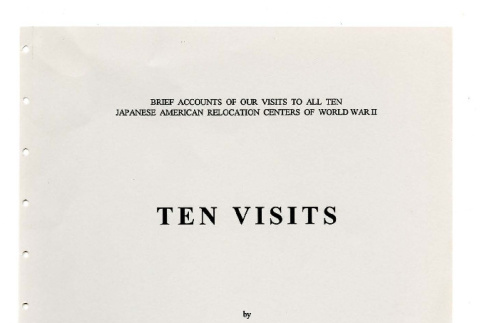 Ten visits: brief accounts of our visits to all ten Japanese American relocation centers of World War II (ddr-csujad-35-17)