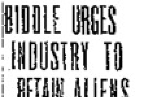 Biddle Urges Industry to Retain Aliens. Discrimination Would Give Axis Chance to Foster Disunity Over America, Says Attorney-General (December 28, 1941) (ddr-densho-56-563)