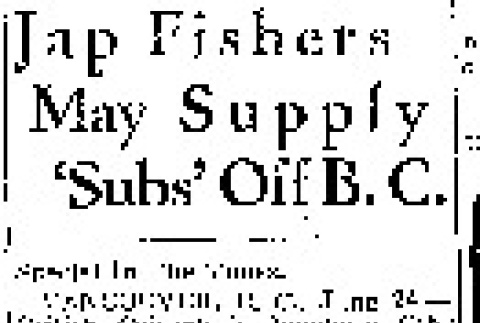 Jap Fishers May Supply 'Subs' Off B.C. (June 24, 1942) (ddr-densho-56-817)