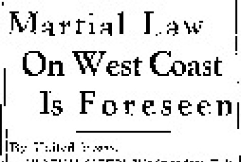 Martial Law On West Coast is Foreseen (February 11, 1942) (ddr-densho-56-617)