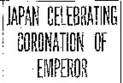 Japan Celebrating Coronation of Emperor. Mikado Takes Throne of Fathers, Giving No Oath, Wearing No Crown -- Many Guests Present. (November 10, 1915) (ddr-densho-56-275)