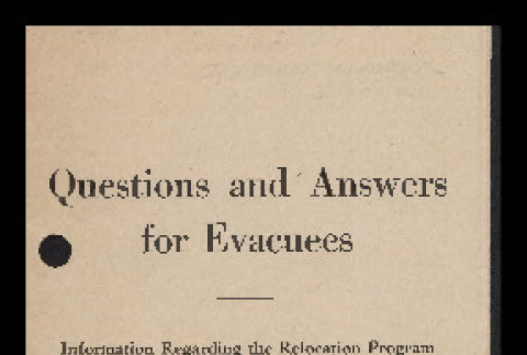 Questions and answers for evacuees (ddr-csujad-55-349)