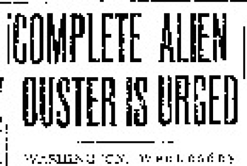 Complete Alien Ouster is Urged (February 11, 1942) (ddr-densho-56-618)