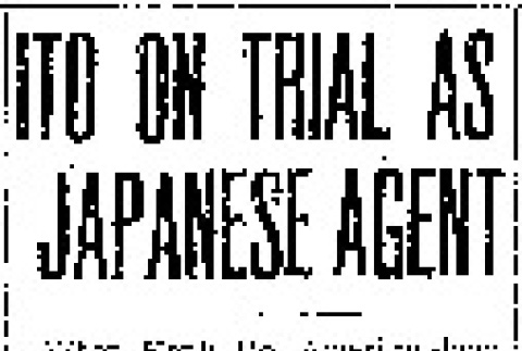 Ito on Trial as Japanese Agent (March 26, 1942) (ddr-densho-56-715)