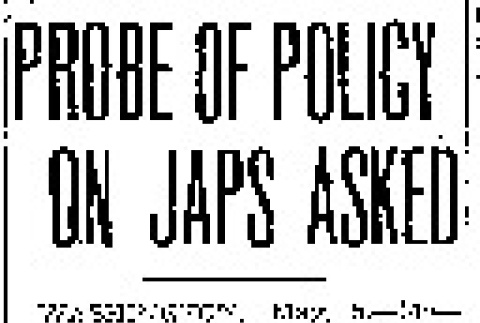 Probe of Policy on Japs Asked (May 5, 1943) (ddr-densho-56-912)