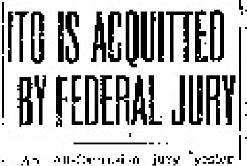 Ito is Acquitted by Federal Jury (April 2, 1942) (ddr-densho-56-737)