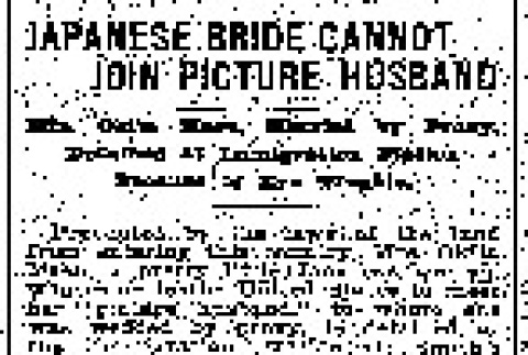 Japanese Bride Cannot Join Picture Husband. Mrs. Okita Masu, Married by Proxy, Detained at Immigration Station Because of Eye Trouble. (May 13, 1910) (ddr-densho-56-165)